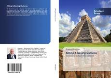 Bookcover of Killing & Saving Cultures
