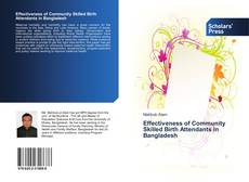Bookcover of Effectiveness of Community Skilled Birth Attendants in Bangladesh