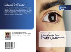 Bookcover of Colagen Punctal Plug Effectivity in the Management of Dry Eye Syndrome
