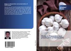 Bookcover of Study on Preparation and preservation of Garlic paste