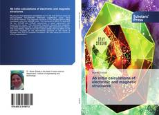 Bookcover of Ab initio calculations of electronic and magnetic structures