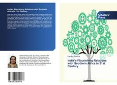 Bookcover of India's Flourishing Relations with Southern Africa in 21st Century