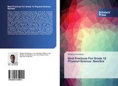 Bookcover of Best Practices For Grade 12 Physical Science: Namibia