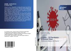 Bookcover of COVID - 19 Pandemic: A Global View
