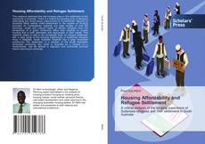 Bookcover of Housing Affordability and Refugee Settlement