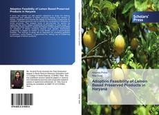 Bookcover of Adoption Feasibility of Lemon Based Preserved Products in Haryana
