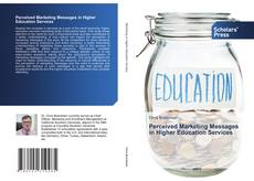 Bookcover of Perceived Marketing Messages in Higher Education Services