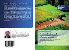 Bookcover of Factors affecting and regulation of cellulases synthesis and activity