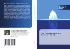 Bookcover of The Financial Sector and Economic Growth