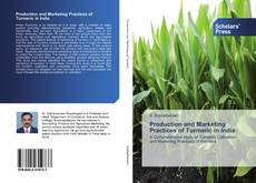 Bookcover of Production and Marketing Practices of Turmeric in India
