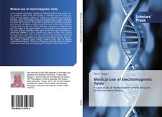 Bookcover of Medical use of electromagnetic fields