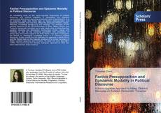 Bookcover of Factive Presupposition and Epistemic Modality in Political Discourse
