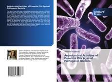 Portada del libro de Antimicrobial Activities of Essential Oils Against Pathogenic Bacteria