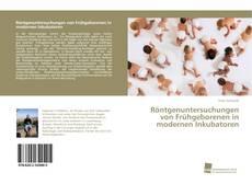 Buchcover von Röntgenuntersuchungen von Frühgeborenen in modernen Inkubatoren