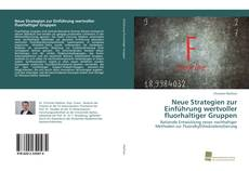 Bookcover of Neue Strategien zur Einführung wertvoller fluorhaltiger Gruppen