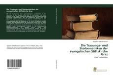 Bookcover of Die Trauungs- und Sterbematriken der evangelischen Stiftskirche Graz