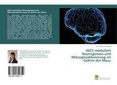 Bookcover of tDCS moduliert Neurogenese und Mikrogliaaktivierung im Gehirn der Maus
