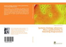 Portada del libro de Systems biology advances: Mass spectrometry in boosting bioprocesses