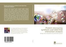 Portada del libro de Protein microarray synthesis and label-free interaction analysis