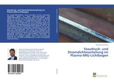 Обложка Staudruck- und Stromdichteverteilung im Plasma-MIG-Lichtbogen