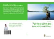 Bookcover of Statistische Auswertung des traumatologischen Patientengutes Uni Basel