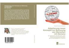 Bookcover of Adaptierung neuer Konzepte zur Betreuung von Menschen mit Demenz