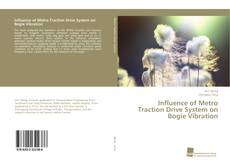 Bookcover of Influence of Metro Traction Drive System on Bogie Vibration