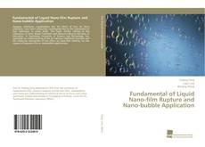 Borítókép a  Fundamental of Liquid Nano-film Rupture and Nano-bubble Application - hoz