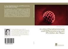 Bookcover of In-vitro-Charakterisierung und Differenzierung von IPS-Zellen der Maus