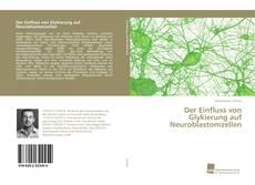 Bookcover of Der Einfluss von Glykierung auf Neuroblastomzellen