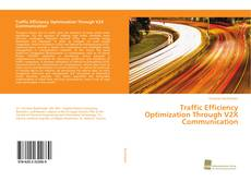 Bookcover of Traffic Efficiency Optimization Through V2X Communication