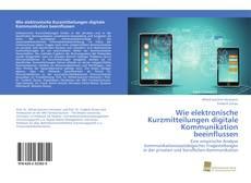 Bookcover of Wie elektronische Kurzmitteilungen digitale Kommunikation beeinflussen