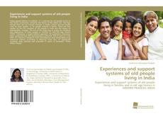 Buchcover von Experiences and support systems of old people living in India