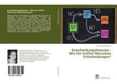 Buchcover von Entscheidungstheorien - Wie fair treffen Menschen Entscheidungen?