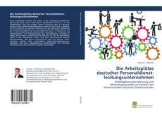 Bookcover of Die Arbeitsplätze deutscher Personaldienst- leistungsunternehmen