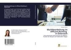 Bookcover of Marktbearbeitung im Affluent-Banking in Österreich