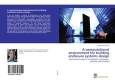 Bookcover of A computational environment for building enclosure systems design