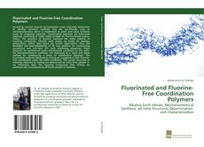 Bookcover of Fluorinated and Fluorine-Free Coordination Polymers