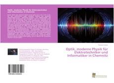 Bookcover of Optik, moderne Physik für Elektrotechniker und Informatiker in Chemnitz