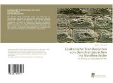 Bookcover of Lexikalische Transferenzen von dem Französischen ins Nordhessische