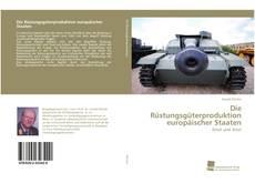 Bookcover of Die Rüstungsgüterproduktion europäischer Staaten