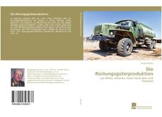 Bookcover of Die Rüstungsgüterproduktion