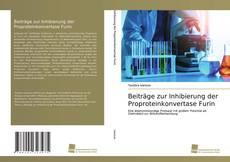 Beiträge zur Inhibierung der Proproteinkonvertase Furin的封面