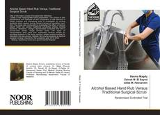 Bookcover of Alcohol Based Hand Rub Versus Traditional Surgical Scrub