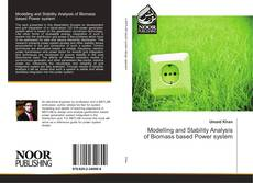 Bookcover of Modelling and Stability Analysis of Biomass based Power system