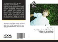 Bookcover of The Bildungsroman/Coming-of-age Genre: Modern and Postmodern Elements