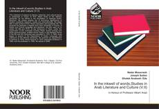 Bookcover of In the inkwell of words,Studies in Arab Literature and Culture (V.II)