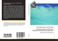 Characterization of Polymer Modified Road Building Materials:的封面