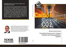 Bookcover of Feasibility Study of Air Carbon Capture and Sequestration System
