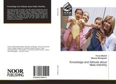 Bookcover of Knowledge and Attitude about Male Infertility